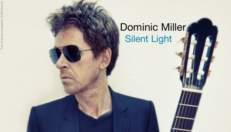 Samstag, 26. Mai 2018: Dominic Miller